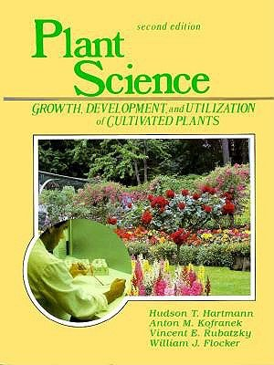 Plant Science: Growth Development & Utilization Of     Cultivated Plants 2ed