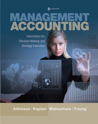 Management Accounting: Information for Decision-Making and Strategy Execution