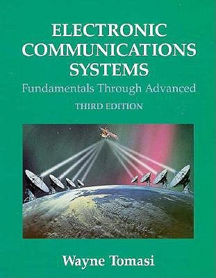 Electronic Communication Systems: Fundamentals Through Advanced