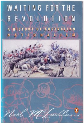 Waiting for the Revolution: A History of Australian Nationalism