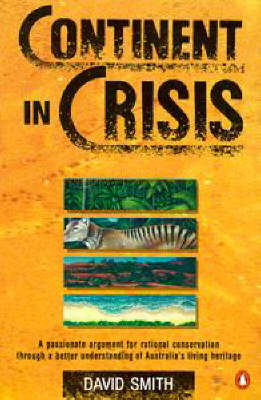 Continent in Crisis: A Natural History of Australia: A Natural History of Australia