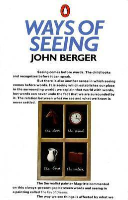 """Ways of Seeing"": Based on the BBC Television Series: Based on the BBC Television Series"