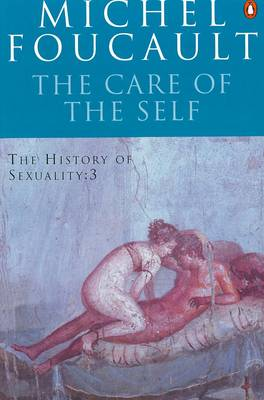 The History of Sexuality: The Care of the Self
