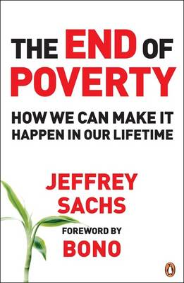 The End of Poverty: How We Can Make It Happen in Our Lifetime