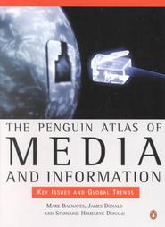The Penguin Atlas of Media and Information: Key Issues and Global Trends