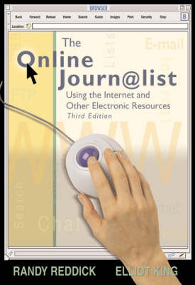 The Online Journalist: Using the Internet and Other Electronic Resources