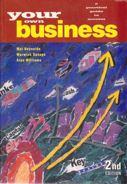 Your Own Business: A Practical Guide to Success