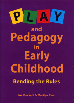 Play and Pedagogy in Early Childhood: Bending the Rules