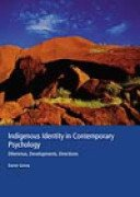 Indigenous Identity in Contemporary Psychology: Dilemmas, Developments, Directions + Community Psychology
