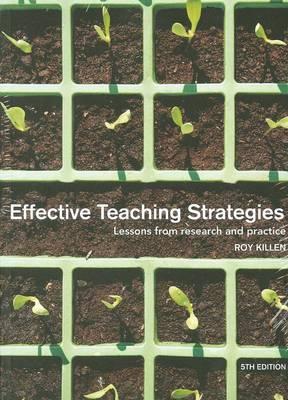 Effective Teaching Strategies 5e + Programming & Assessment For Quality Teaching & Learning 1e [package] Killen + Killen