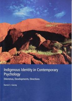 Culture and Psychology / Indigenous Identity in Contemporary Psychology - Dilemmas, Developments, Directions