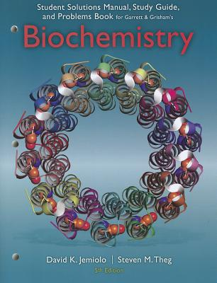 Bundle: Biochemistry + Study Guide with Student Solutions Manual and Problems Book for Garrett/Grisham's Biochemistry, 5th + OWL Notification Card