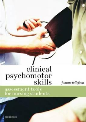 Clinical Psychomotor Skills: Assessment Tools for Nursing Students