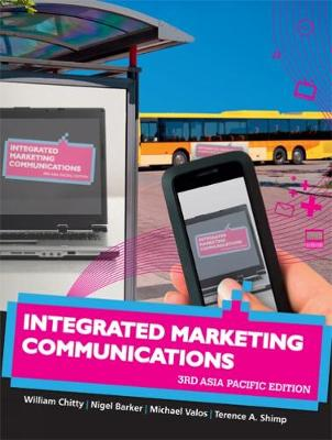 Integrated Marketing Communications : Third Asia Pacific Edition with  Student Resource Access 12 Months