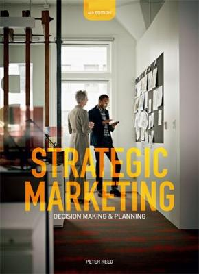 Strategic Marketing : Decision Making and Planning