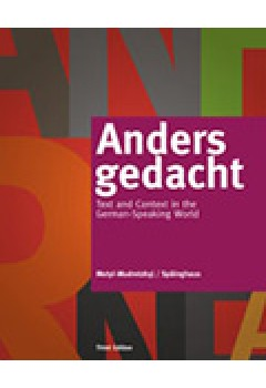 Anders gedacht: Text and Context in the German-Speaking World, 3rd + Student Activities Manual