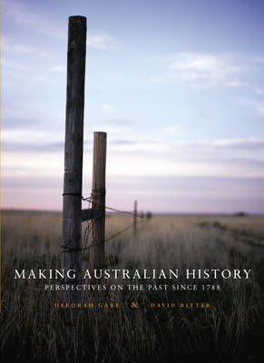 Making Australian History: Perspectives on the Past Since 1788 with Student Resource Access for 6 Months