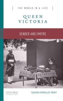 Queen Victoria: Gender and Empire