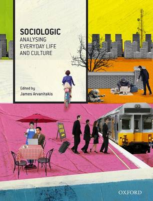 Sociologic: Analysing Everyday Life and Culture