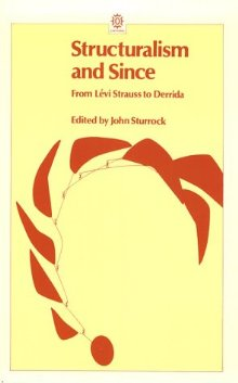 Structuralism and Since: From Levi-Strauss to Derrida