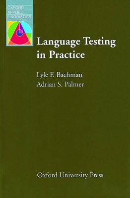 Language Testing in Practice: Designing and Developing Useful Language Tests
