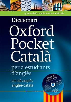 Diccionari Oxford Pocket Catala Per A. Estudiants d'Angles: Revised Edition of This Bilingual Dictionary Specifically Written for Catalan-Speaking Learners of English