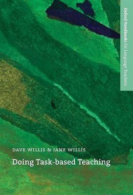 Doing Task-based Teaching: A Practical Guide to Task-based Teaching for ELT Training Courses and Practising Teachers