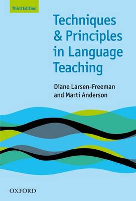 Techniques and Principles in Language Teaching: Practical, Step-by-Step Guidance for ESL Teachers, and Thought-Provoking Questions to Stimulate Further Exploration