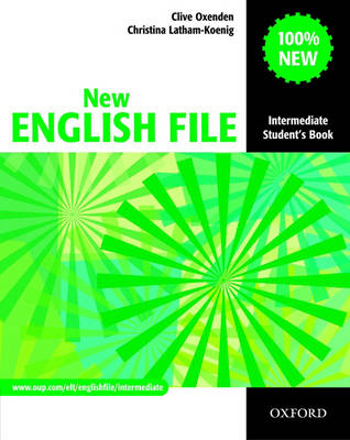 New English File: Intermediate: Student's Book: Six-level General English Course for Adults: Intermediate level: Student's Book