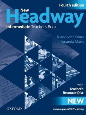 New Headway: Intermediate: Teacher's Book + Teacher's Resource Disc: Six-Level General English Course