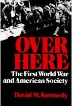 Over Here: First World War and American Society