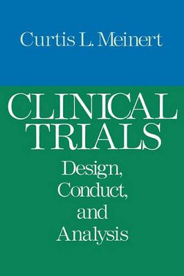 Clinical Trials: Design, Conduct and Analysis