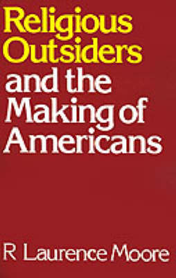 Religious Outsiders & The Making Of Americans