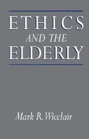 Ethics & The Elderly Wicclair
