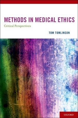 Methods in Medical Ethics: Critical Perspectives