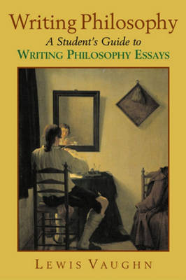Writing Philosophy A Student's Guide To Writing Philosophy Essays