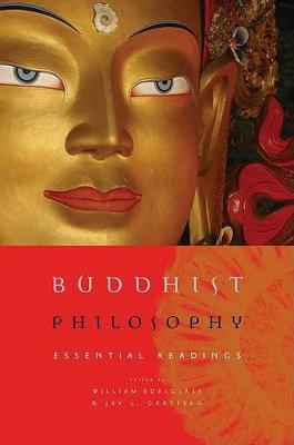 Buddhist Philosophy; Essential Readings