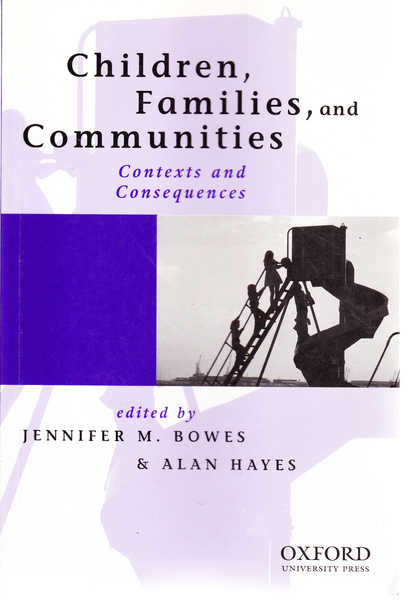 Children, Families & Communities: Contexts and Consequences