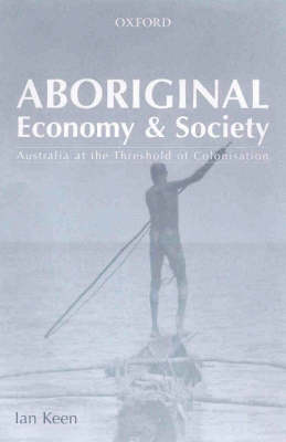 Aboriginal Economy and Society: At the Threshold of Colonisation
