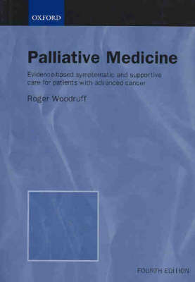 Palliative Medicine: Evidence-based Symptomatic and Supportive Care for Patients with Advanced Cancer