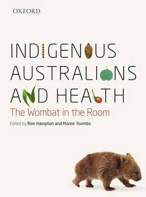 Indigenous Australians and Health: The Wombat in the Room