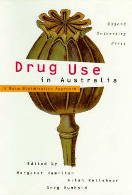 Drug Use in Australia: A Harm Minimisation Approach