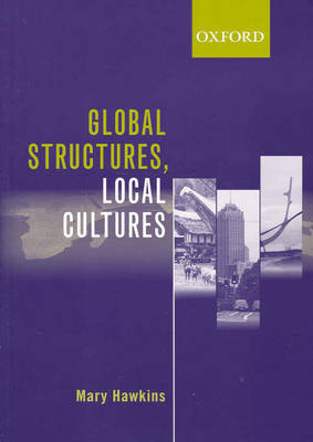 Global Structures, Local Cultures