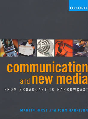 Communication and New Media: From Broadcast to Narrowcast