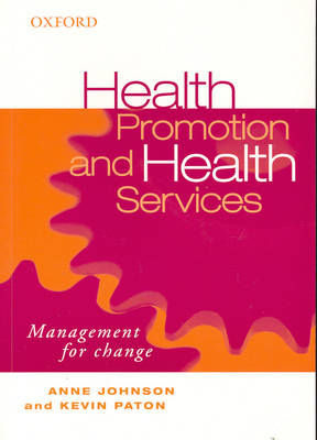 Health Promotion and Health Services: Management for Change