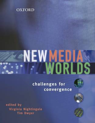 New Media Worlds: Challenges for Convergence