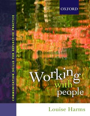 Working with People: Communication Skills for Reflective Practice