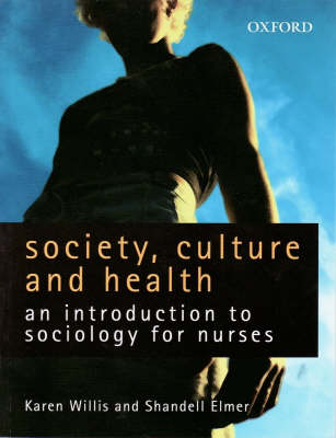 Society, Culture and Health: An Introduction to Sociology for Nurses