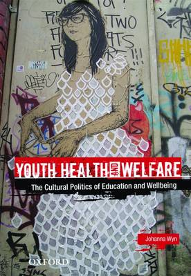Youth Health and Welfare: The Cultural Politics of Education and Wellbeing