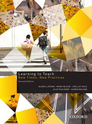 Learning to Teach: New Times, New Practices